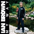 Ian Brown «My Way» Polydor/UMG Фото
