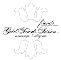 Friends bar&summer terrace : Gold. Friends. Session… Фото