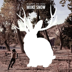 Miike Snow «Happy to You» (Universal Republic) Фото