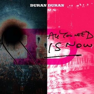Duran Duran «All You Need Is Now» (Tapemodern) Фото